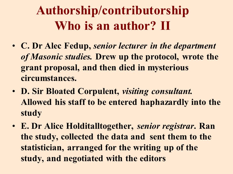 Authorship/contributorship Who is an author. II C.