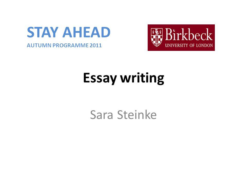 Essay writing Sara Steinke STAY AHEAD AUTUMN PROGRAMME 2011