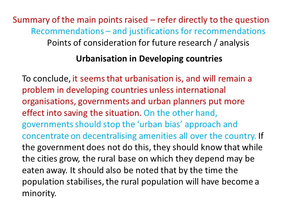 Summary of the main points raised – refer directly to the question Recommendations – and justifications for recommendations Points of consideration fo