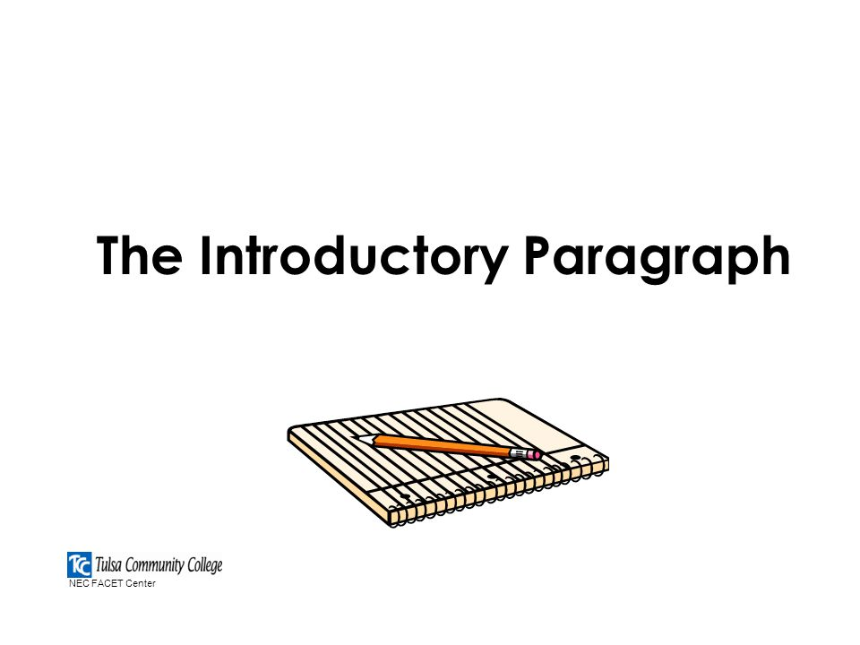The Introductory Paragraph NEC FACET Center