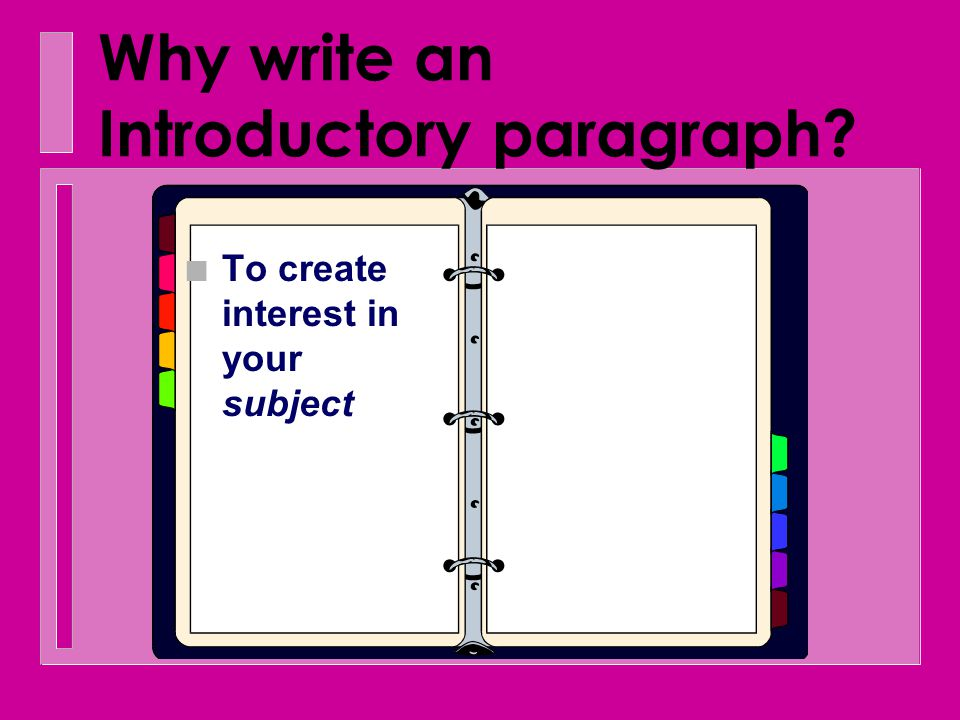 Why write an Introductory paragraph?