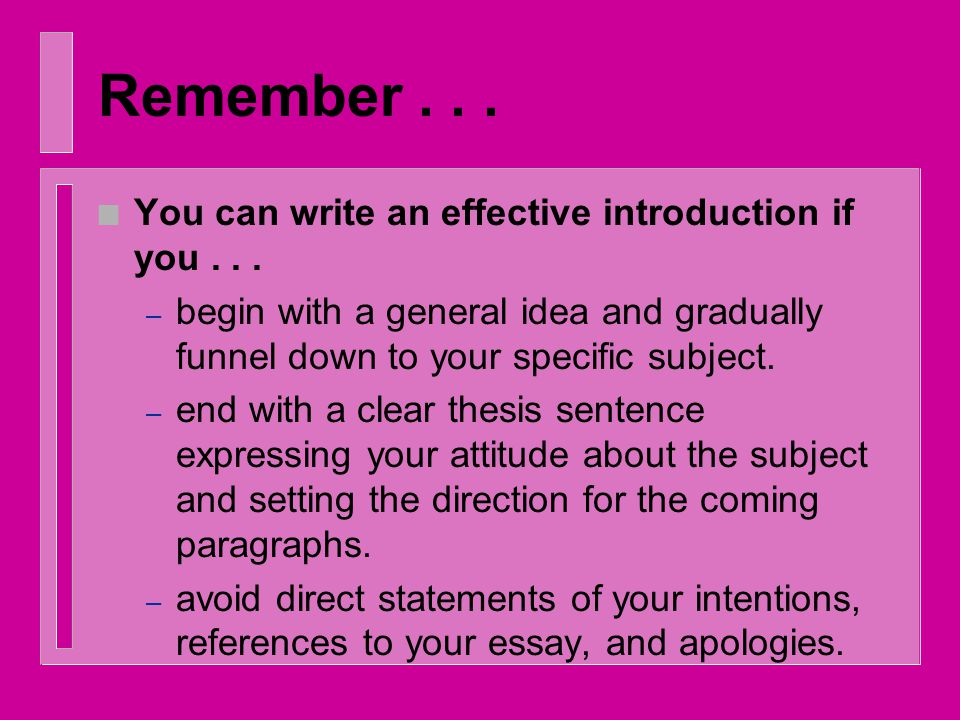 Remember... n You can write an effective introduction if you...