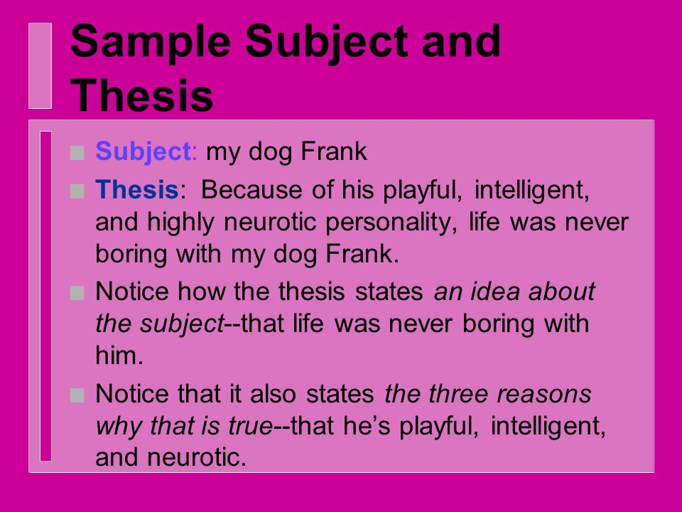 Purpose of the Thesis n Remember that the thesis serves as a blueprint for the essay, setting up a plan for the paragraphs to follow.