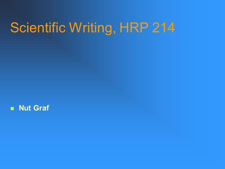 Scientific Writing, HRP 214 Nut Graf