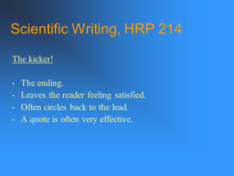 Scientific Writing, HRP 214 The kicker. The ending.