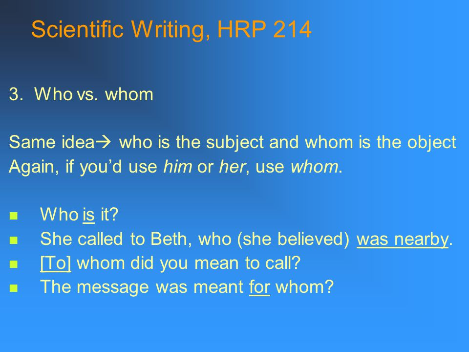 Scientific Writing, HRP 214 3. Who vs.