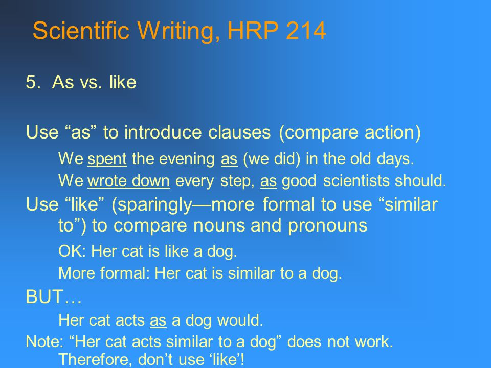 Scientific Writing, HRP 214 5. As vs.