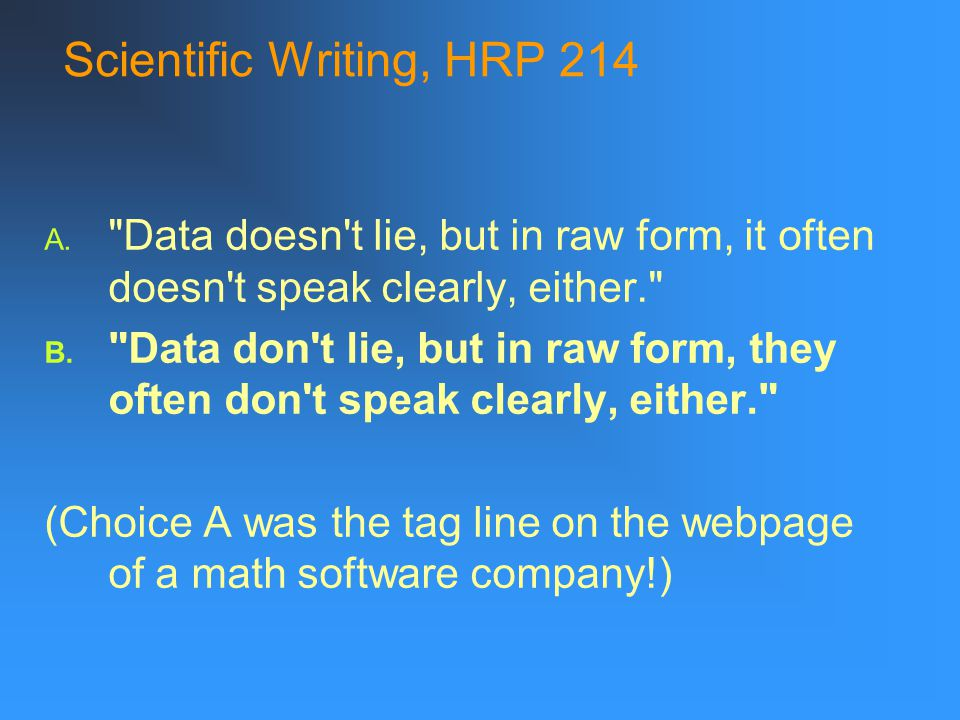Scientific Writing, HRP 214 In news writing, all needless words are eliminated.