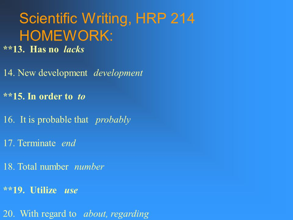 Scientific Writing, HRP 214 HOMEWORK: **13. Has no lacks 14.