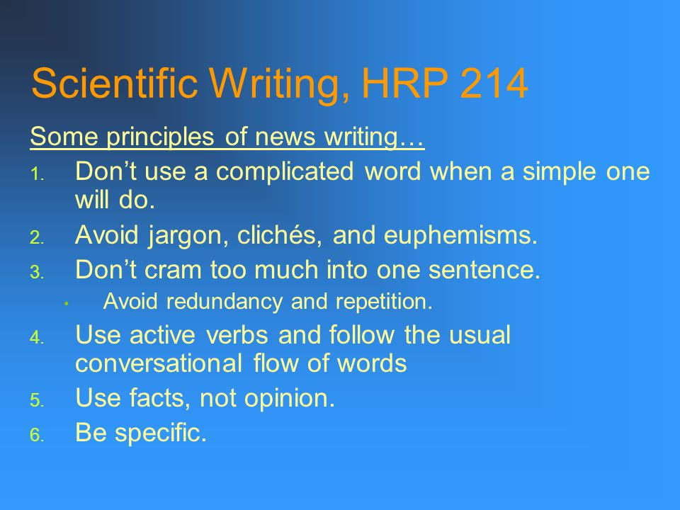 Scientific Writing, HRP 214 Some principles of news writing… 1.