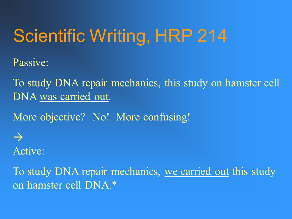 Scientific Writing, HRP 214 Passive: To study DNA repair mechanics, this study on hamster cell DNA was carried out.
