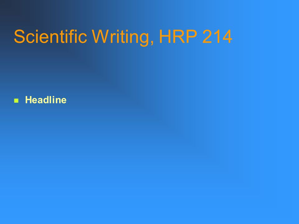 Scientific Writing, HRP 214 Headline