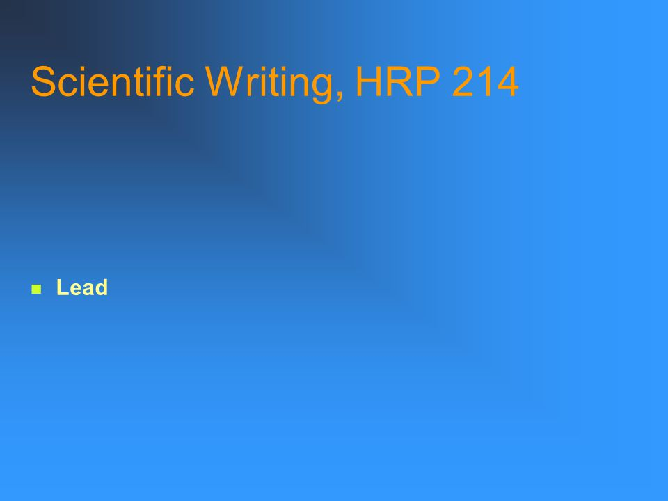 Scientific Writing, HRP 214 Lead