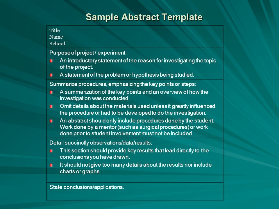 Sample Abstract Template Title Name School Purpose of project / experiment: An introductory statement of the reason for investigating the topic of the
