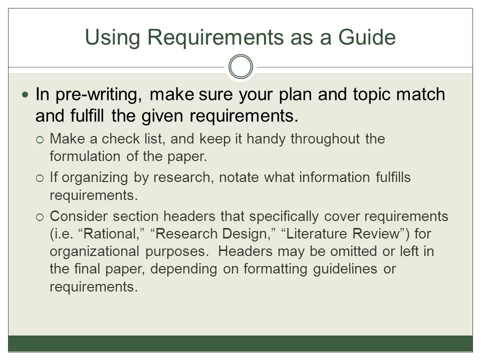 Using Requirements as a Guide In pre-writing, make sure your plan and topic match and fulfill the given requirements.