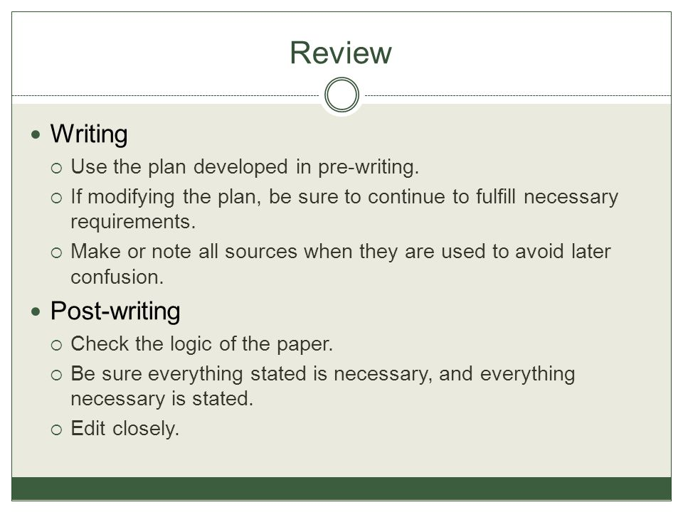 Review Writing  Use the plan developed in pre-writing.