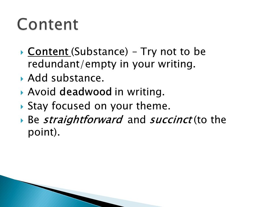  Content (Substance) – Try not to be redundant/empty in your writing.