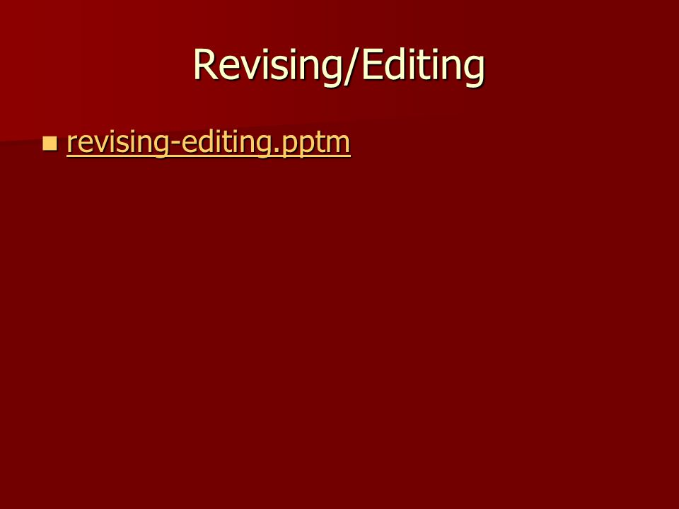 Revising/Editing revising-editing.pptm revising-editing.pptm revising-editing.pptm