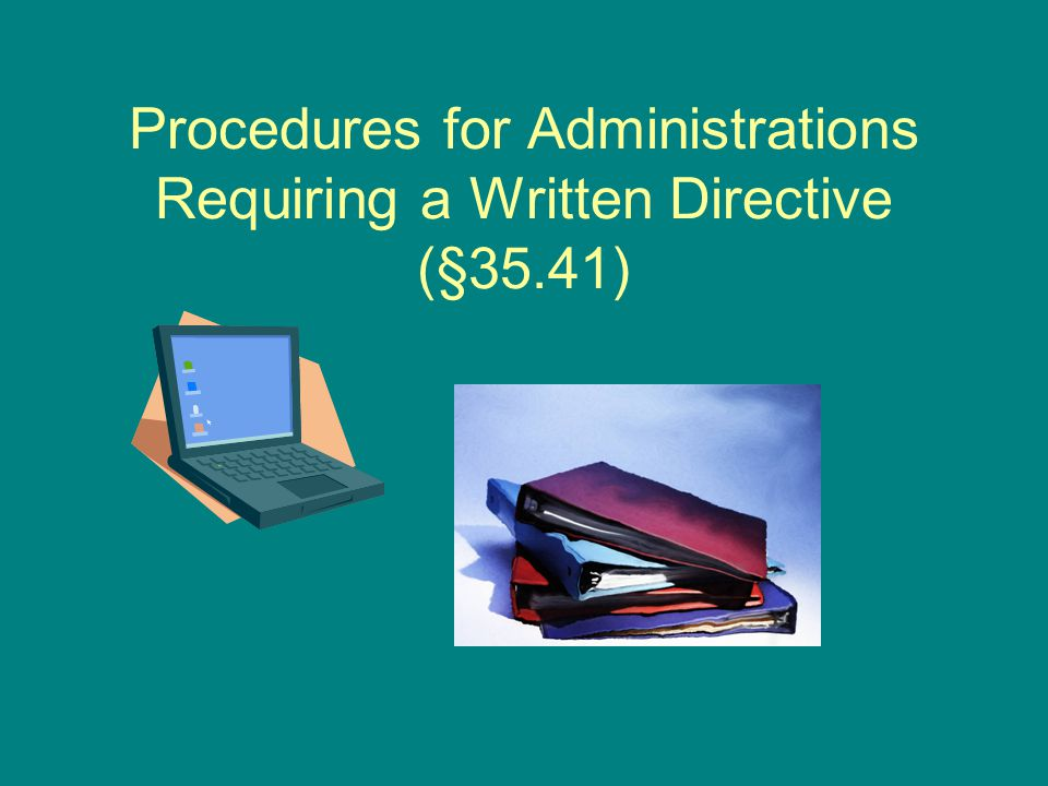Procedures for Administrations Requiring a Written Directive (§35.41)