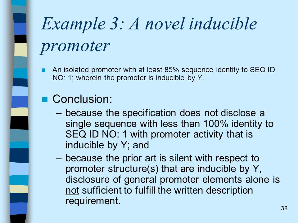 38 Example 3: A novel inducible promoter An isolated promoter with at least 85% sequence identity to SEQ ID NO: 1; wherein the promoter is inducible b