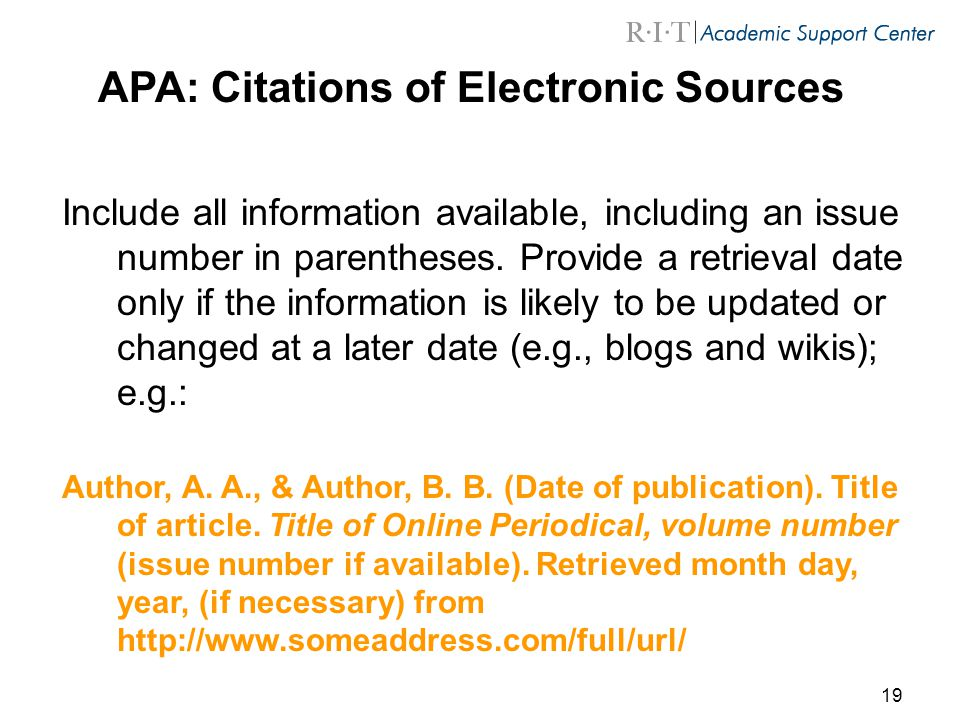 19 APA: Citations of Electronic Sources Include all information available, including an issue number in parentheses.