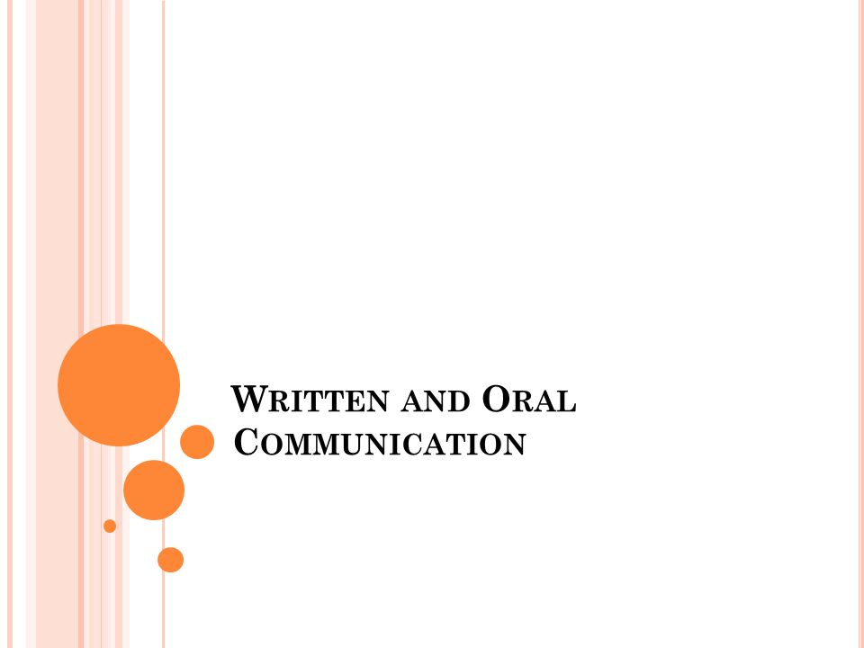 W RITTEN AND O RAL C OMMUNICATION