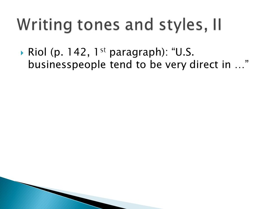 " Riol (p. 142, 1 st paragraph): ""U.S. businesspeople tend to be very direct in …"""