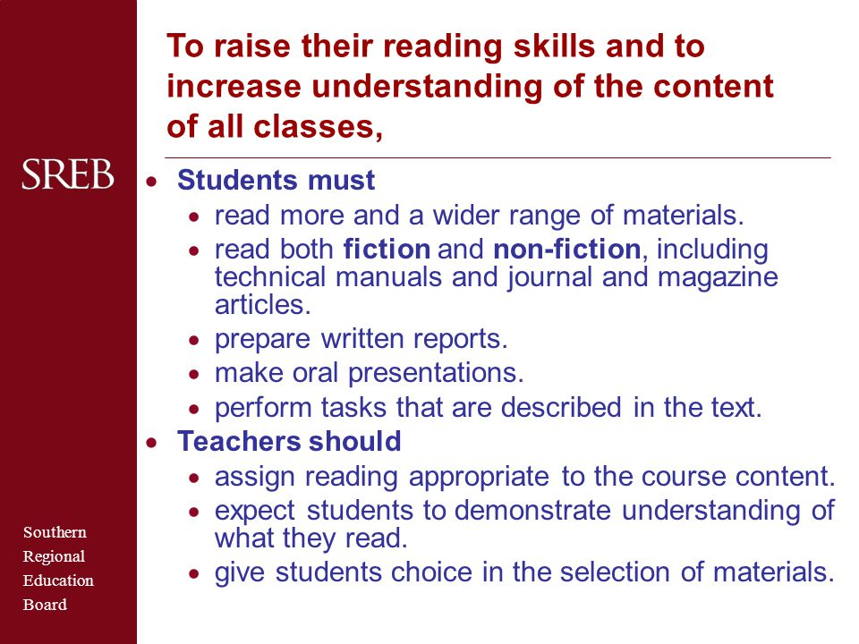 Southern Regional Education Board To raise their reading skills and to increase understanding of the content of all classes,  Students must  read mo