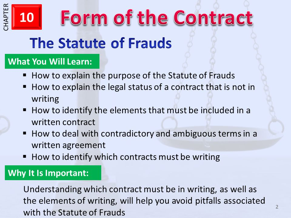 1 CHAPTER 10 13 Changing the Writing – Beware of the small print Read the ENTIRE contract BEFORE you sign it.