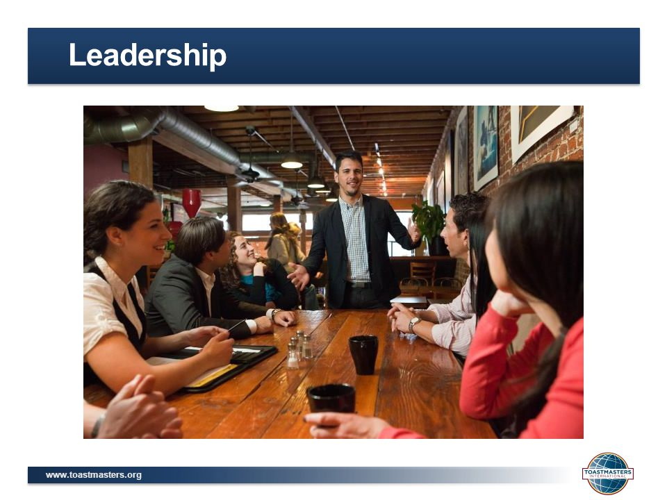 www.toastmasters.org  Attainable  Right attitude  Necessary skills and abilities  Necessary financial resources  Necessary time Set SMART Goals