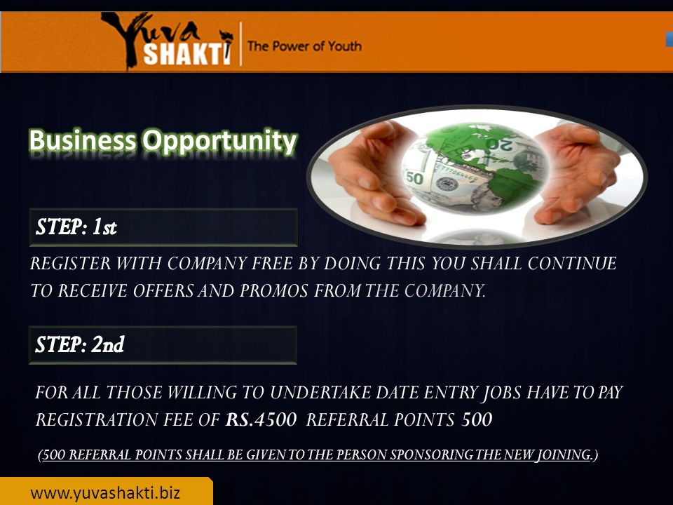 www.yuvashakti.biz REGISTER WITH COMPANY FREE BY DOING THIS YOU SHALL CONTINUE TO RECEIVE OFFERS AND PROMOS FROM THE COMPANY.