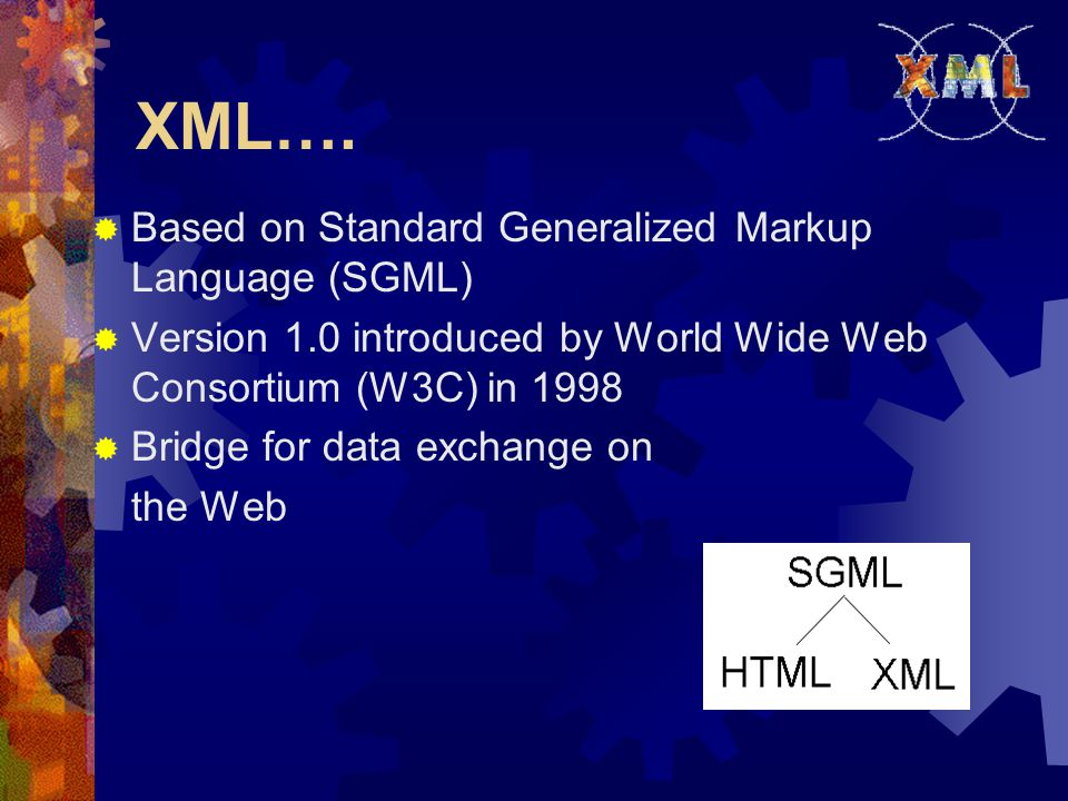 Challenges facing XML  Integration of data sharing  Security