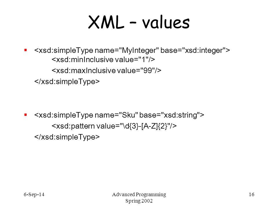 6-Sep-14Advanced Programming Spring 2002 16 XML – values  