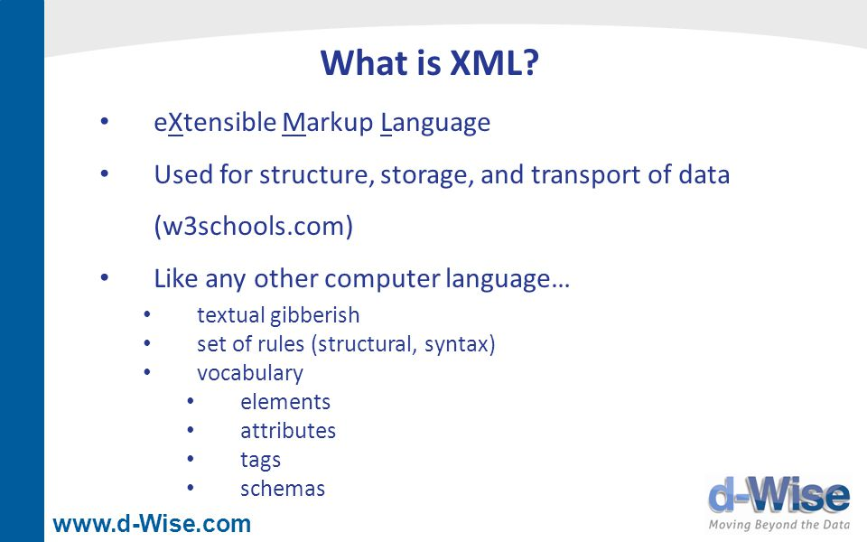 www.d-Wise.com What is XML.