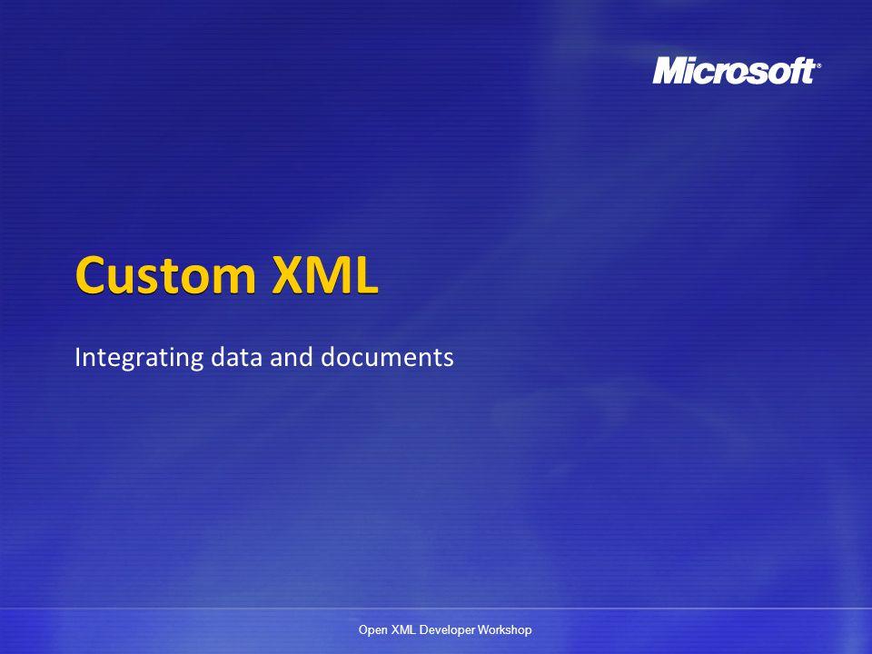 Open XML Developer Workshop Structured Document Tags A structured document tag has two sections: SDT properties SDT content