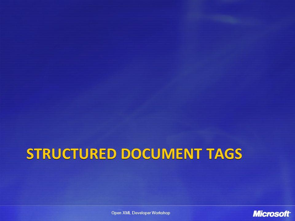 Open XML Developer Workshop STRUCTURED DOCUMENT TAGS