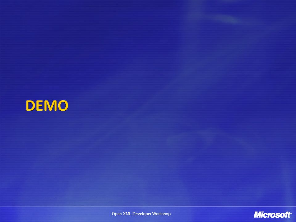 Open XML Developer Workshop DEMO