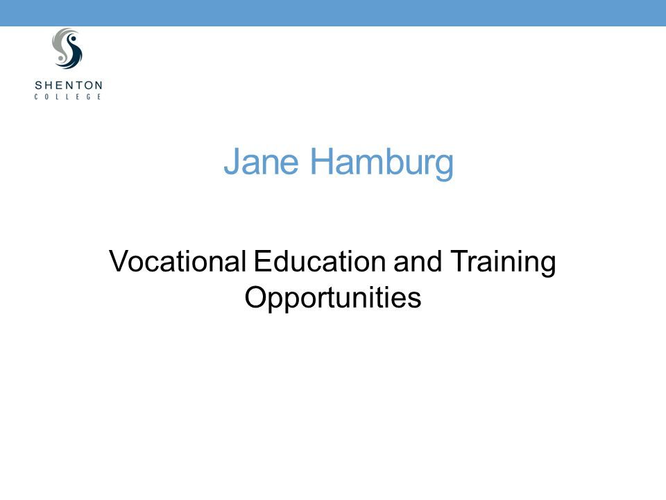 Jane Hamburg Vocational Education and Training Opportunities