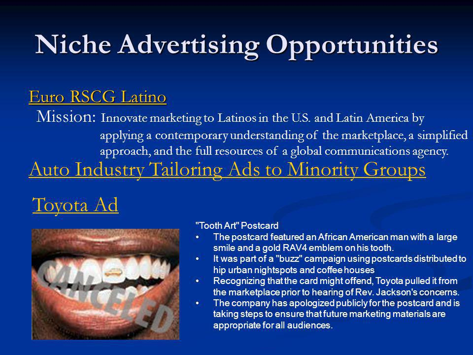 Niche Advertising Opportunities Euro RSCG Latino Euro RSCG Latino Mission: Innovate marketing to Latinos in the U.S.