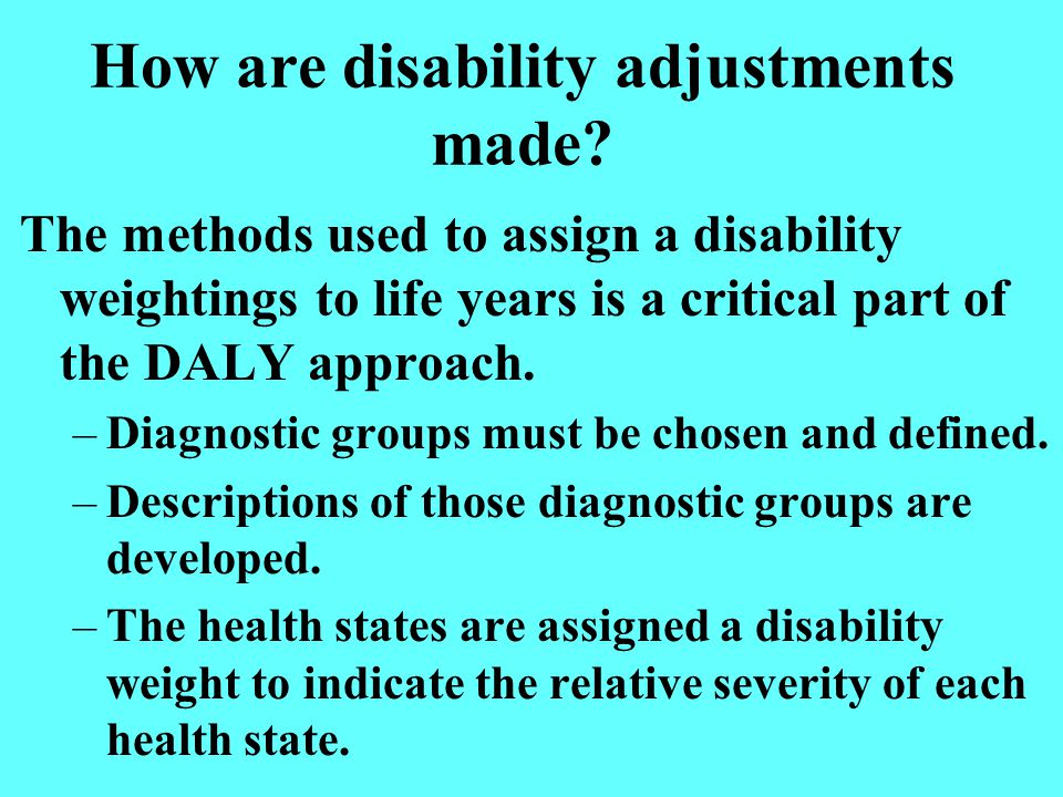 How are disability adjustments made.