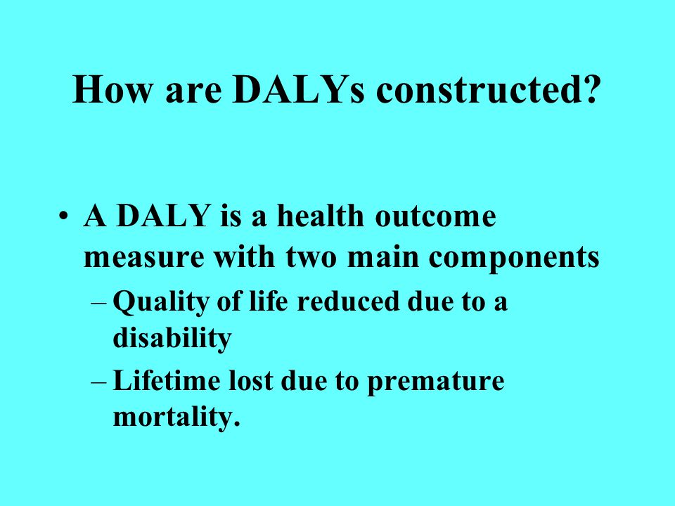 The disabled The DALY approach opens for including chronic illnesses and disabilities in cost- utility calculation.