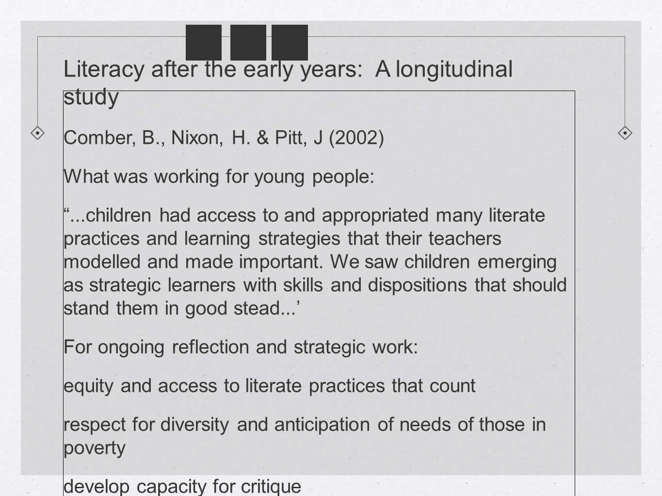 345 Literacy after the early years: A longitudinal study Comber, B., Nixon, H.