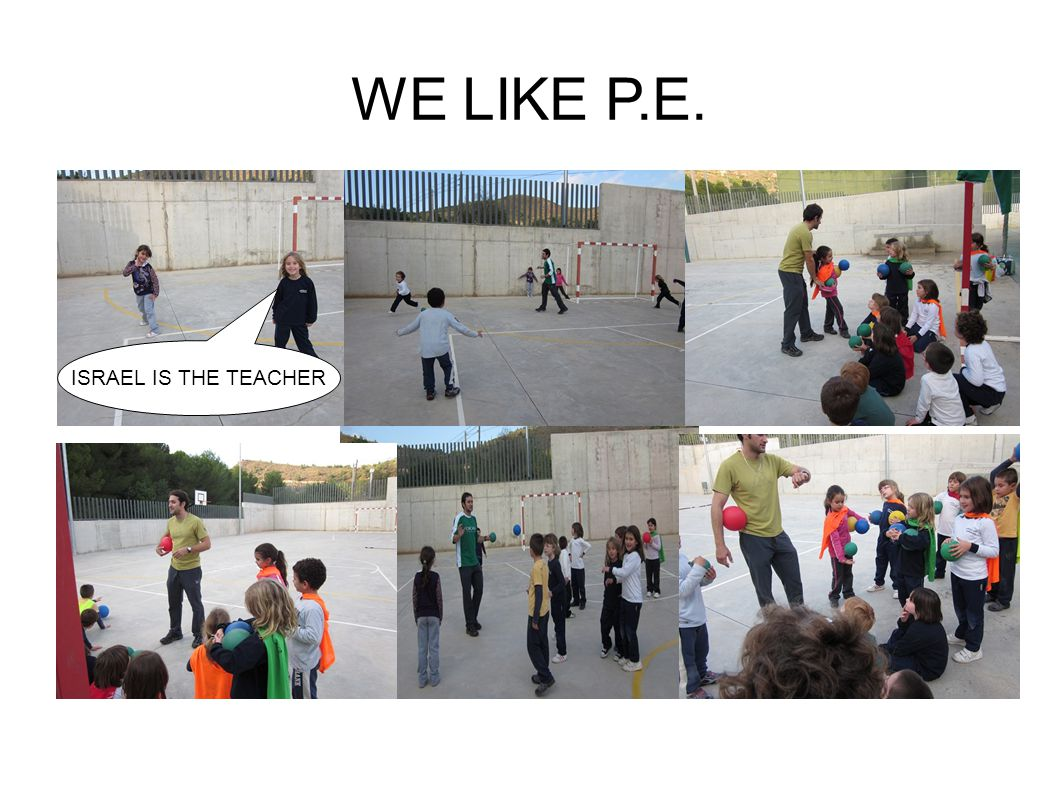 WE LIKE P.E. ISRAEL IS THE TEACHER