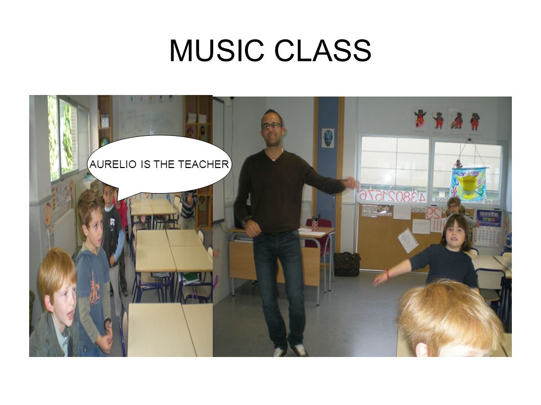 MUSIC CLASS AURELIO IS THE TEACHER