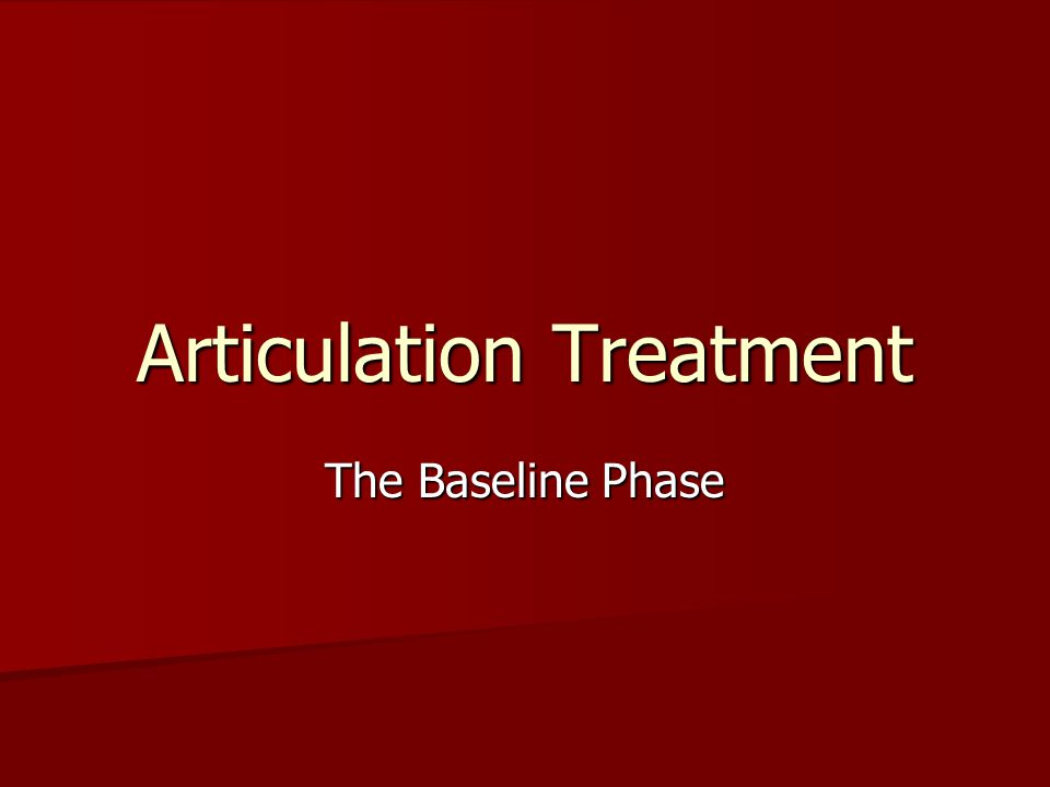 Articulation Treatment The Baseline Phase
