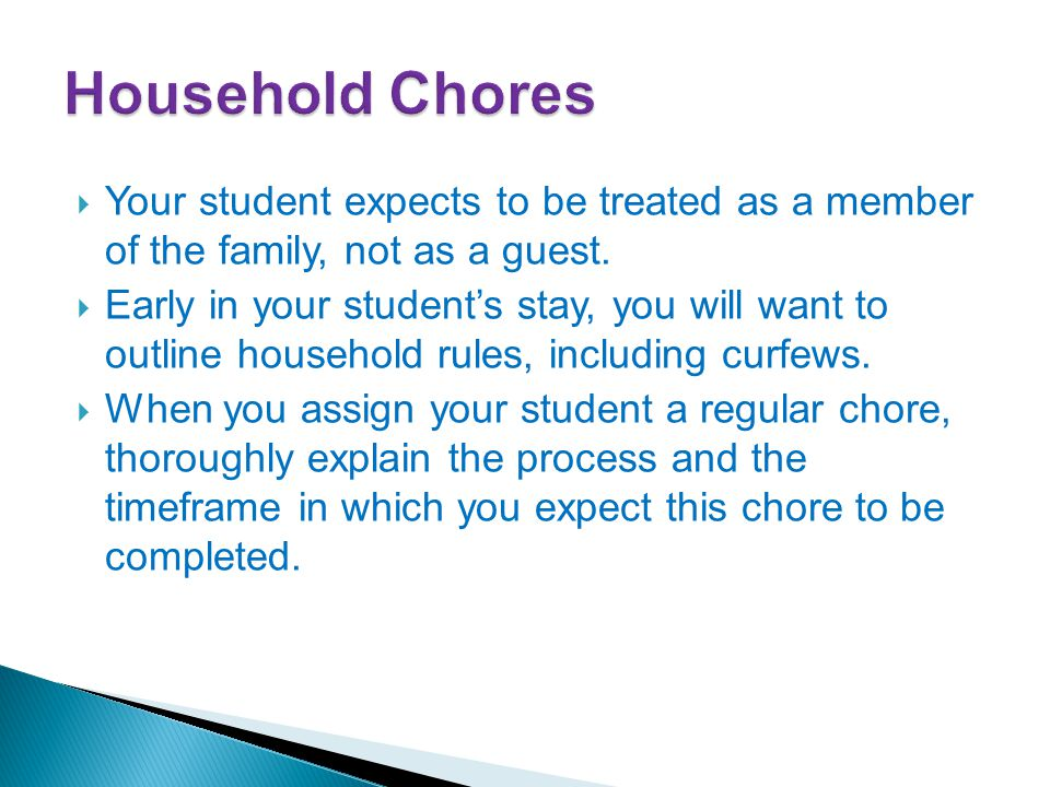  Your student expects to be treated as a member of the family, not as a guest.