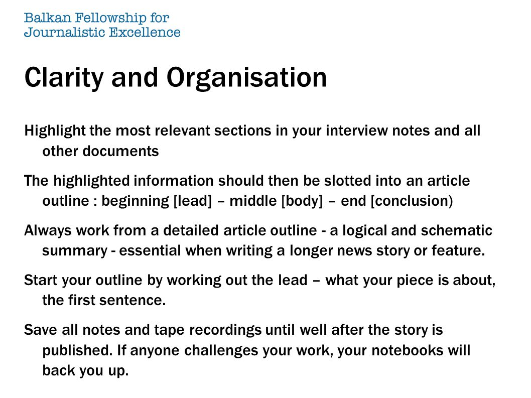 Clarity and Organisation Highlight the most relevant sections in your interview notes and all other documents The highlighted information should then