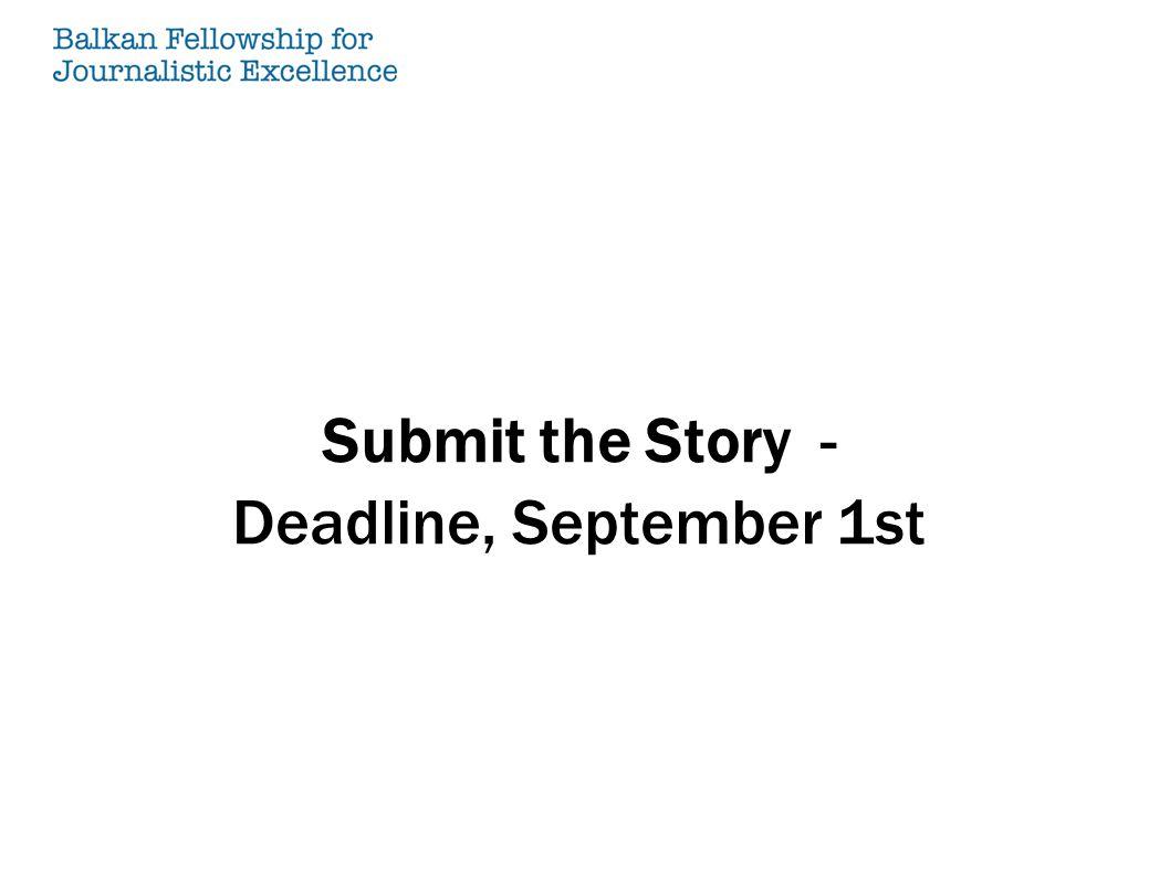 Submit the Story - Deadline, September 1st