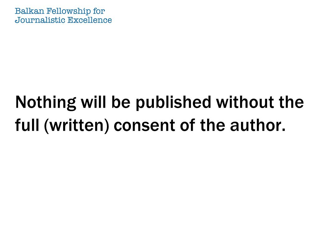 Nothing will be published without the full (written) consent of the author.