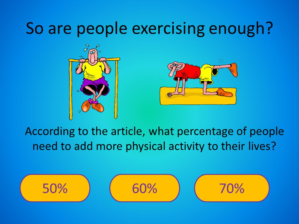 Exercising much less than this will keep you from receiving all of the benefits we've talked about.